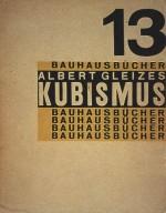 Bauhausbucher 13: Kubismus