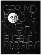 Ground Fog & Night: Poems by Eugene J. McCarthy