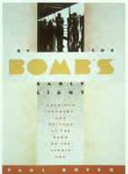 By Bomb's Early Light: American Thought and Culture at the Dawn of the Atomic Age