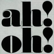 Ah! Oh!
