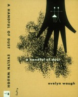 'Handful of Dust' by Evelyn Waugh