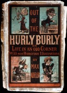 Out of the Hurly Burly or Life in an Odd Corner With 400 Humorous Illustrations