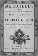 Medailles sur les Principaux Evenements de Regne de Louis Le Grand