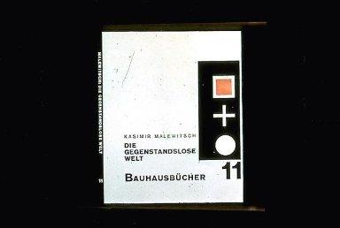 Bauhausbucher 11: Die Gegenstandslose Welt