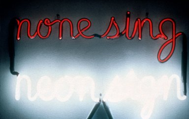 None Sing Neon Sign