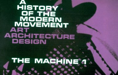 A History of the Modern Movement: Art, Architecture, Design